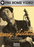 American Masters: Woody Guthrie: Ain&#039;t Got No Home