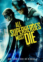 All Superheroes Must Die (2011)