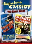 Hopalong Cassidy: Cassidy of Bar 20 / Partners of the Plains