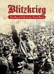 Blitzkrieg: The Rise and Fall of the Third Reich