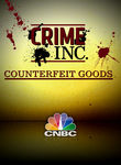 CNBC Originals: Crime Inc.: The Business of Counterfeit Goods