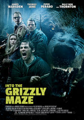 Rent Into the Grizzly Maze on DVD