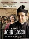 Saint John Bosco: Mission to Love