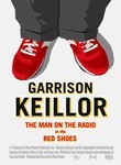 Garrison Keillor: The Man on the Radio in the Red Shoes poster