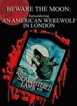 Beware the Moon: Remembering An American Werewolf in London